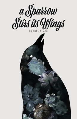 A Sparrow Stirs its Wings - Finch, Rachel, and Ray, Christine E (Editor), and Austin, Kindra M (Editor)
