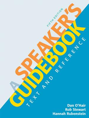A Speaker's Guidebook: Text and Reference - O'Hair, Dan, and Stewart, Rob, and Rubenstein, Hannah