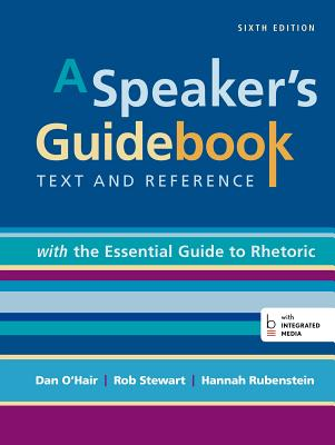 A Speaker's Guidebook with the Essential Guide to Rhetoric - O'Hair, Dan, and Stewart, Robert, Dr., and Rubenstein, Hannah