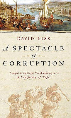 A Spectacle Of Corruption - Liss, David