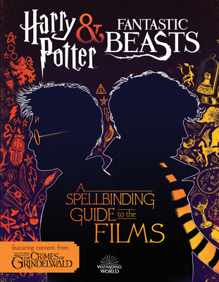 A Spellbinding Guide to the Films (Harry Potter and Fantastic Beasts) - Kogge, Michael