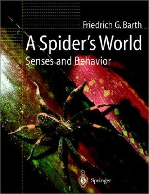 A Spider's World: Senses and Behavior - Biedermann-Thorson, M a (Translated by), and Barth, Friedrich G