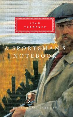 A Sportsman's Notebook - Turgenev, Ivan Sergeevich, and Egremont, Max (Introduction by), and Hepburn, Charles (Translated by)