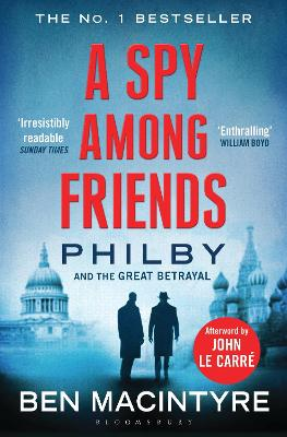 A Spy Among Friends: Philby and the Great Betrayal - Macintyre, Ben