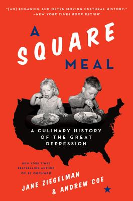 A Square Meal: A Culinary History of the Great Depression - Ziegelman, Jane, and Coe, Andrew