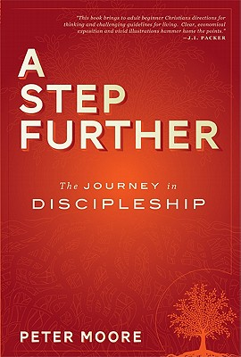 A Step Further: The Journey in Disipleship - Moore, Peter C