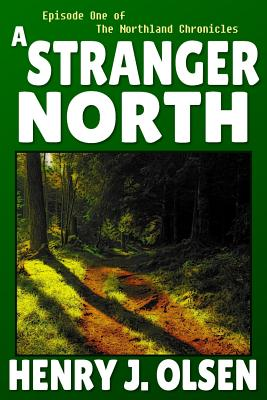 A Stranger North - Olsen, Henry J