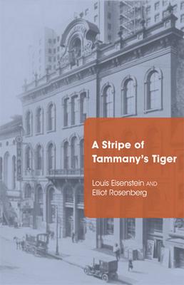 A Stripe of Tammany's Tiger - Eisenstein, Louis, and Rosenberg, Elliot