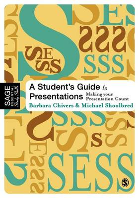 A Student's Guide to Presentations: Making Your Presentation Count - Chivers, Barbara, and Shoolbred, Michael