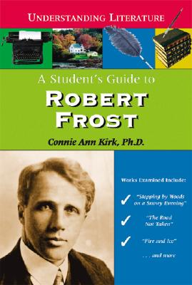 A Student's Guide to Robert Frost - Kirk, Connie Ann