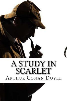 A Study in Scarlet - Doyle, Arthur Conan, and Edibooks (Editor)