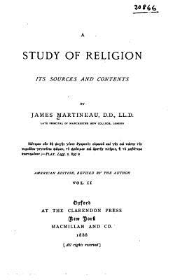 A Study of Religion, Its Sources and Contents - Martineau, James