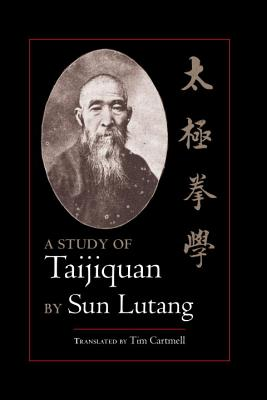 A Study of Taijiquan - Lutang, Sun, and Cartmell, Tim (Translated by)