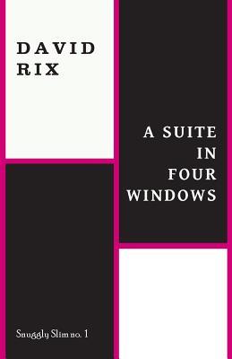 A Suite in Four Windows - Rix, David
