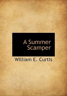 A Summer Scamper - Curtis, William E