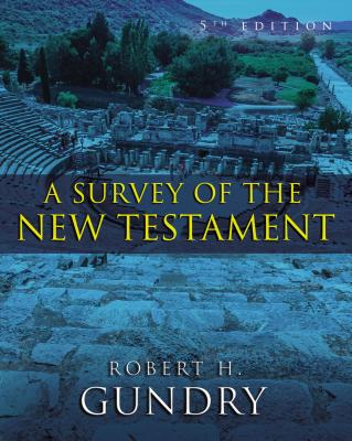 A Survey of the New Testament - Gundry, Robert H