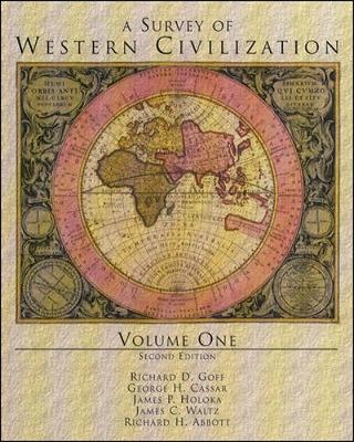 A Survey of Western Civilization, Vol I - Goff, Richard D, and Goff Richard