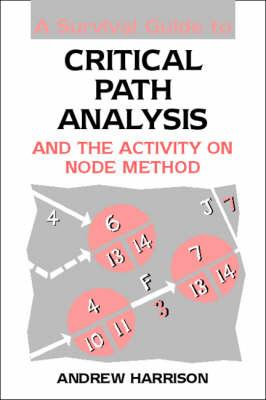 A Survival Guide to Critical Path Analysis - Harrison