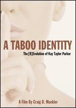 A Taboo Identity: The (R)evolution of Kay Taylor Parker