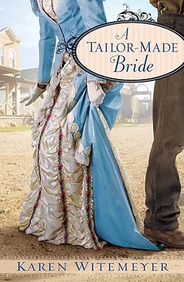 A Tailor-Made Bride - Witemeyer, Karen