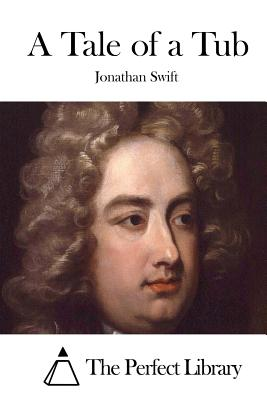A Tale of a Tub - Swift, Jonathan, and The Perfect Library (Editor)