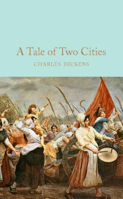 A Tale of Two Cities - Dickens, Charles, and Dickens, Charles