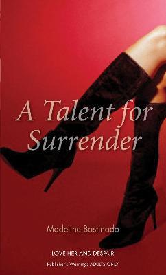 A Talent for Surrender - Bastinado, Madeline