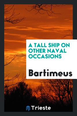 A Tall Ship on Other Naval Occasions - Bartimeus