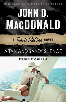 A Tan and Sandy Silence - MacDonald, John D, and Child, Lee (Introduction by)