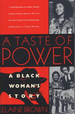 A Taste of Power: A Black Woman's Story - Brown, Elaine