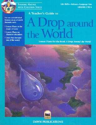 A Teacher's Guide to a Drop Around the World - Malnor, Bruce, and Malnor, Carol, and McKinney, Barbara Shaw