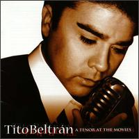 A Tenor at the Movies - Tito Beltrán