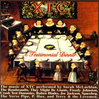A Testimonial Dinner: The Songs of XTC - Various Artists