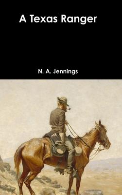 A Texas Ranger - Jennings, N a