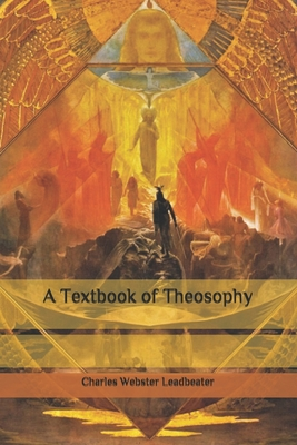 A Textbook of Theosophy - Leadbeater, Charles Webster