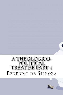 A Theologico-Political Treatise Part 4 - de Spinoza, Benedict