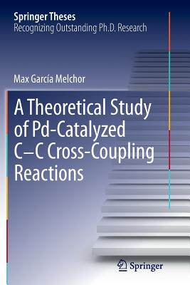 A Theoretical Study of Pd-Catalyzed C-C Cross-Coupling Reactions - Melchor, Max Garcia