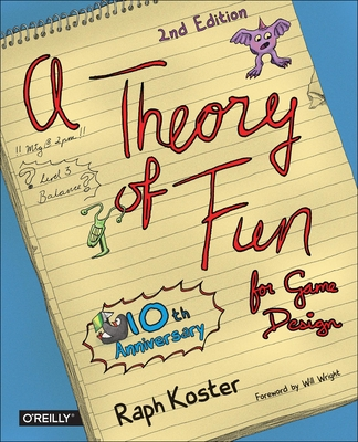 A Theory of Fun for Game Design - Koster, Raph
