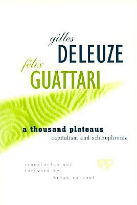 A Thousand Plateaus: Capitalism and Schizophrenia - Deleuze, Gilles (Composer)