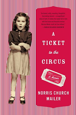 A Ticket to the Circus - Mailer, Norris Church