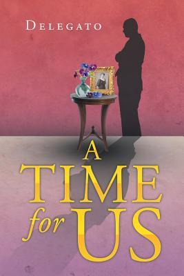 A Time for Us - Delegato, F J J