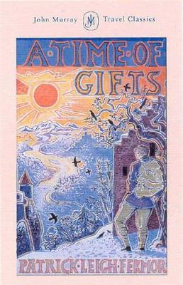 A Time of Gifts - Fermor, Patrick Leigh