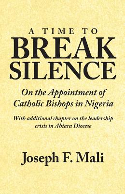 A Time to Break Silence: On the Appointment of Catholic Bishops in Nigeria - Mali, Joseph F