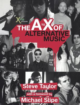 A to X of Alternative Music - Taylor, Steve