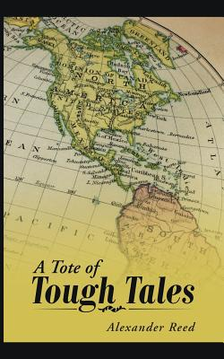 A Tote of Tough Tales - Reed, Alexander