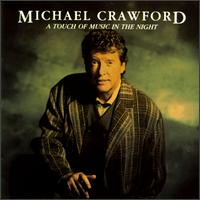 A Touch of Music in the Night - Michael Crawford