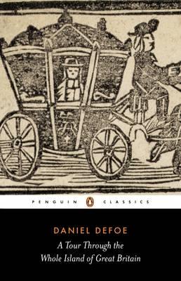 A Tour Through the Wole Island of Great Britain: 2abridged Edition - Defoe, Daniel