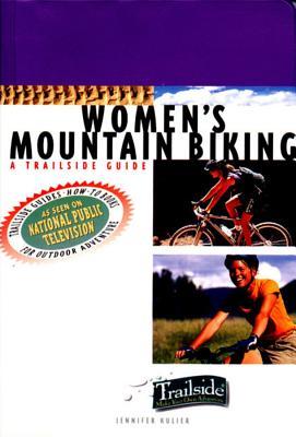 A Trailside Guide: Women's Mountain Biking - Kulier, Jennifer