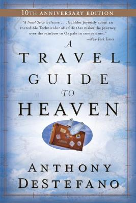A Travel Guide to Heaven - DeStefano, Anthony