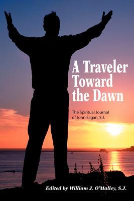 A Traveler Toward the Dawn - Eagan, John